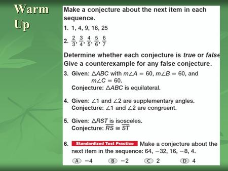 Warm Up. Warm Up Answers Theorem and Proof A theorem is a statement or conjecture that has been shown to be true. A theorem is a statement or conjecture.