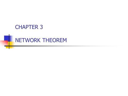CHAPTER 3 NETWORK THEOREM