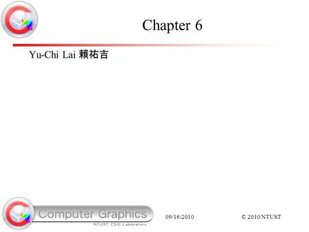 09/16/2010© 2010 NTUST Chapter 6 Yu-Chi Lai 賴祐吉. 09/16/2010© 2010 NTUST Most practical circuits have combinations of series and parallel components. Components.
