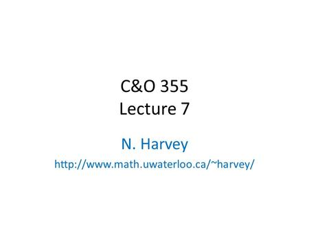 C&O 355 Lecture 7 N. Harvey  TexPoint fonts used in EMF. Read the TexPoint manual before you delete this box.: A A.