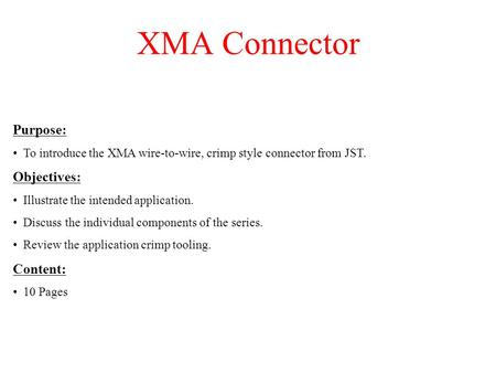 XMA Connector Purpose: Objectives: Content: