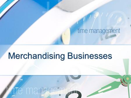 Merchandising Businesses. What is a Merchandise Business? A merchandise business is a business that sells merchandise. In other words, instead of a service,