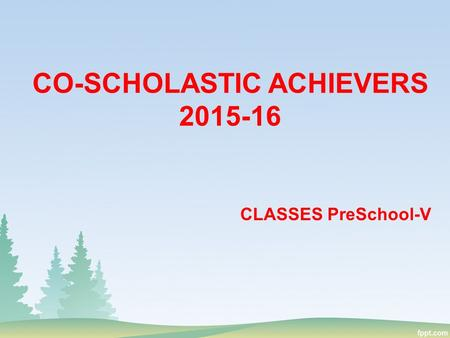 CLASSES PreSchool-V CO-SCHOLASTIC ACHIEVERS 2015-16.