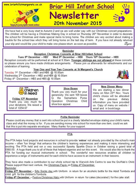 Www.briarhillstmargarets.co.uk Briar Hill Infant School Newsletter 20th November 2015 We have had a very busy start to Autumn 2 and we are well under way.