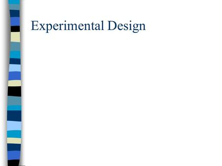Experimental Design. Homework Variables Worksheet due Monday. Mystery Powder Lab due Monday.