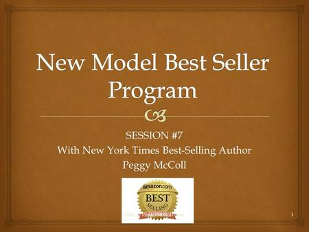 SESSION #7 With New York Times Best-Selling Author Peggy McColl