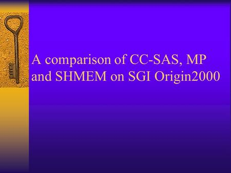 A comparison of CC-SAS, MP and SHMEM on SGI Origin2000.