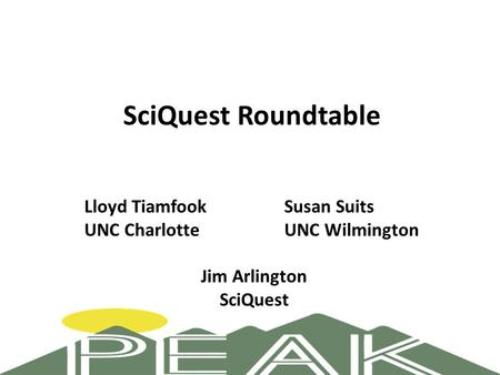 SciQuest Roundtable Lloyd TiamfookSusan Suits UNC CharlotteUNC Wilmington Jim Arlington SciQuest.