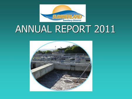 ANNUAL REPORT 2011. Monitoring Reports 2011 Monitoring Reports 2011  Every month SSD is required to send a monitoring data report to the State Water.