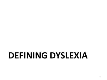 "DEFINING DYSLEXIA 1. Specific Learning Disabilities Under IDEA, ""Specific Learning Disability (SLD) means a disorder in one or more of the basic psychological."
