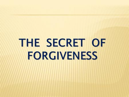 the secret of forgiveness