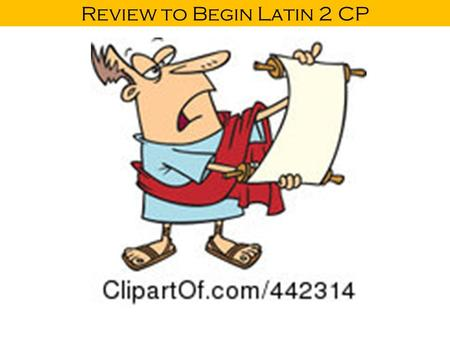 Review to Begin Latin 2 CP. Nouns and Declensions A noun is a: