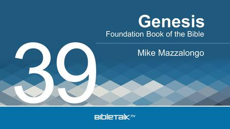 Foundation Book of the Bible Mike Mazzalongo Genesis 39.