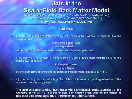 Hypothesis Scalar Field is the Dark Matter and the Dark Energy in the Cosmos, i.e. about 95% of the matter of the Universe. Scalar Field is the Dark Matter.