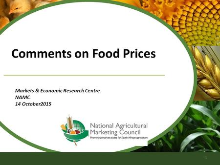 Comments on Food Prices Markets & Economic Research Centre NAMC 14 October2015 1.