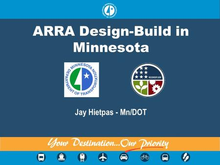 ARRA Design-Build in Minnesota Jay Hietpas - Mn/DOT.
