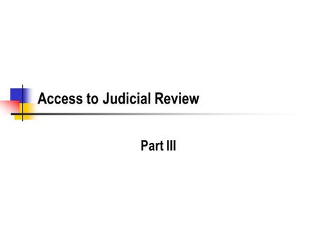 Access to Judicial Review Part III. Final Agency Action.
