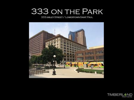 333 on the Park 333 sibley Street / Lowertown Saint Paul.