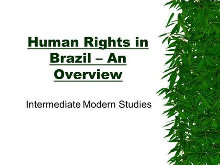 Human Rights in Brazil – An Overview Intermediate Modern Studies.