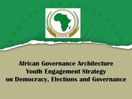 African Governance Architecture Youth Engagement Strategy on Democracy, Elections and Governance.