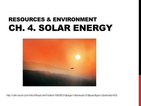 RESOURCES & ENVIRONMENT CH. 4. SOLAR ENERGY