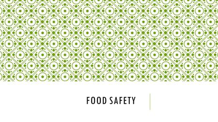 FOOD SAFETY. FOODBORNE ILLNESS Target: I will be able to identify the steps necessary to take for food safety. Pg. 71 Foodborne Illness: Illness caused.