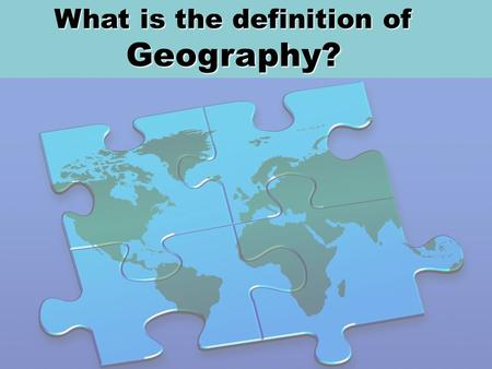 What is the definition of Geography?. Geography is the study of the Earth and its lands, features, inhabitants, and phenomena (an observable occurrence).