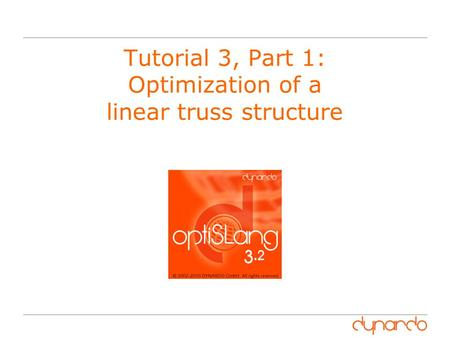 Tutorial 3, Part 1: Optimization of a linear truss structure.