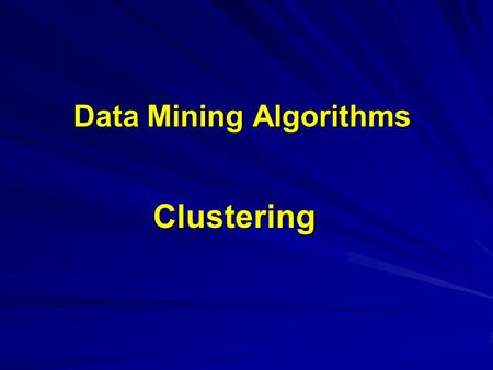 Data Mining Algorithms Clustering. M.Vijayalakshmi VESIT BE(IT) Data Mining2 Clustering Outline Goal: Provide an overview of the clustering problem and.