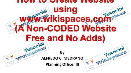 By ALFREDO C. MEDRANO Planning Officer III. What is a website? A website is a collection of web pages (documents that are accessed through the Internet).
