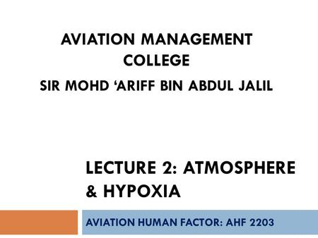 Lecture 2: ATMOSPHERE & hypoxia