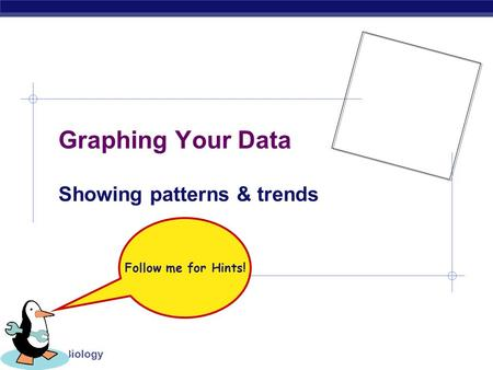 Regents Biology Graphing Your Data Showing patterns & trends Follow me for Hints!