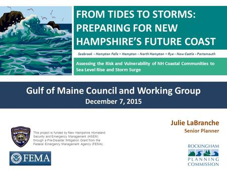 Assessing the Risk and Vulnerability of NH Coastal Communities to Sea Level Rise and Storm Surge FROM TIDES TO STORMS: PREPARING FOR NEW HAMPSHIRE'S FUTURE.