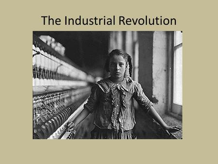 The Industrial Revolution. Origins of the Industrial Revolution Agricultural Revolution Factors of Production New Technology & the Textile Industry Steam.