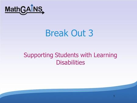 1 Break Out 3 Supporting Students with Learning Disabilities.