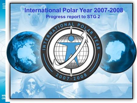 IPY 2007 2008 1 International Polar Year 2007-2008 Progress report to STG 2.