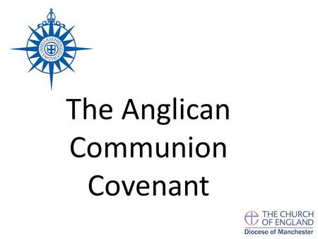 "The Anglican Communion Covenant. In March 2012 Manchester Diocesan Synod will debate the motion: ""That this Synod approve the draft Act of Synod adopting."