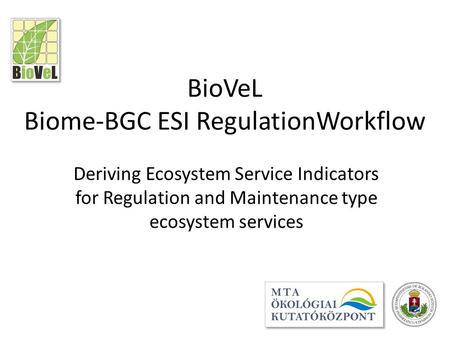 BioVeL Biome-BGC ESI RegulationWorkflow Deriving Ecosystem Service Indicators for Regulation and Maintenance type ecosystem services.