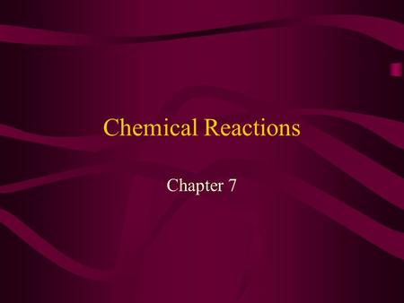Chemical Reactions Chapter 7 A way to describe what happens in a chemical reaction. 1)Tells us what substances are involved with the reaction 2)Tells.