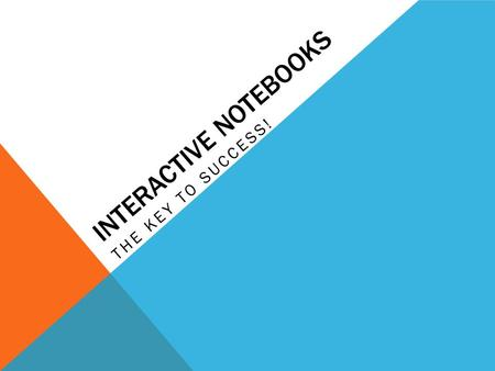 "INTERACTIVE NOTEBOOKS THE KEY TO SUCCESS!. HAVE YOU EVER HEARD YOURSELF SAY… ""I can't find my notes/homework/quiz!"" ""I can't remember what we did in class."