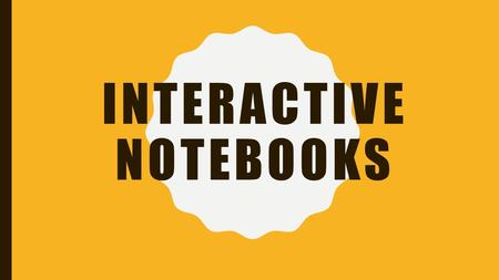 INTERACTIVE NOTEBOOKS. WHAT DOES IT DO FOR ME? The interactive notebook serves you as a library, a laboratory, and a journal. –Like a library, it serves.