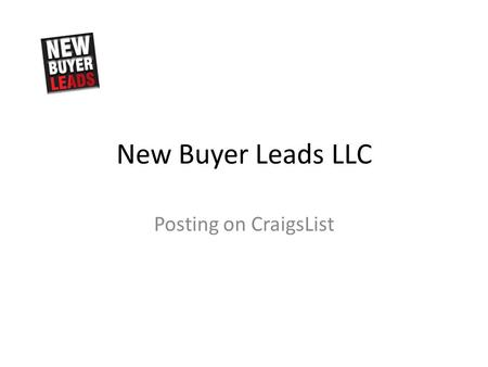 New Buyer Leads LLC Posting on CraigsList. All Easy all Copy & Paste.