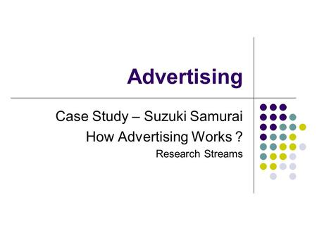 Advertising Case Study – Suzuki Samurai How Advertising Works ? Research Streams.