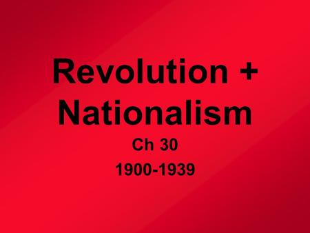 Revolution + Nationalism Ch 30 1900-1939. Russia U.S.S.R. Rule of the Czars Russia was an autocracy (a gov.'t in which the ruler has unlimited power +