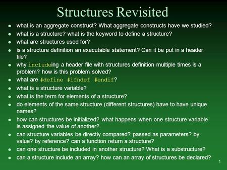 L what is an aggregate construct? What aggregate constructs have we studied? l what is a structure? what is the keyword to define a structure? l what are.