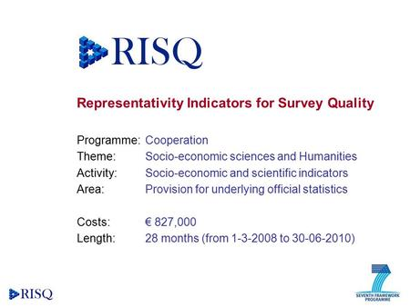 Representativity Indicators for Survey Quality Programme: Cooperation Theme: Socio-economic sciences and Humanities Activity: Socio-economic and scientific.