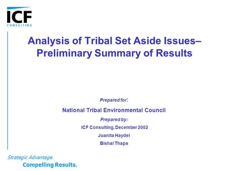 Analysis of Tribal Set Aside Issues– Preliminary Summary of Results Prepared for : National Tribal Environmental Council Prepared by: ICF Consulting, December.