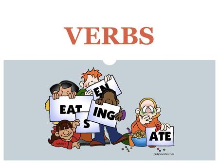 VERBS. There are different types of verbs. Some show action, and some don't.