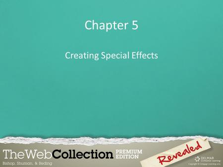 Chapter 5 Creating Special Effects. 1.Create a mask effect 2.Add sound 3.Add video 4.Create an animated navigation bar 5.Create character animations using.