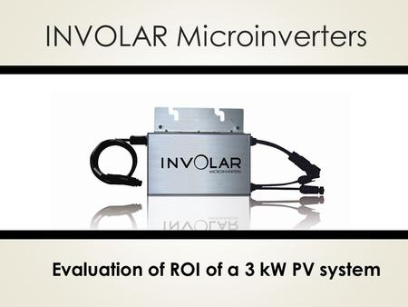 INVOLAR Microinverters Evaluation of ROI of a 3 kW PV system.